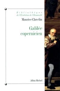 Maurice Clavelin - Galilée copernicien.