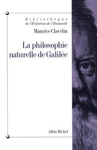 Maurice Clavelin - La Philosophie naturelle de Galilée.
