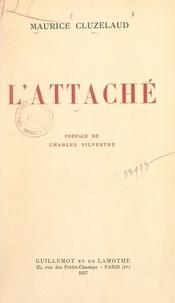 Maurice Cluzelaud et Charles Silvestre - L'attaché.