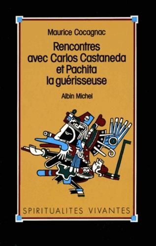 Rencontres avec Carlos Castaneda et Pachita la guérisseuse