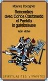 Maurice Cocagnac - Rencontres avec Carlos Castaneda et Pachita la guérisseuse.