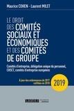 Maurice Cohen et Laurent Milet - Le droit des comités sociaux et économique et des comités de groupe (CSE) - Comité d'entreprise, délégation unique du personnel, CHSCT, comités d'entreprise européens.