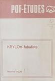 Maurice Colin - Krylov fabuliste : Étude littéraire et historique.