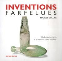 Maurice Collins - Inventions farfelues - Gadgets étonnants et autres trouvailles insolites.