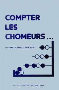 Maurice Comte et Jean-Louis Besson - Compter les chômeurs.