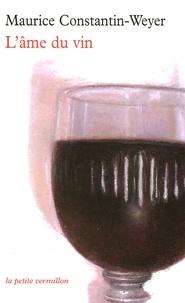 Maurice Constantin-Weyer - L'âme du vin.