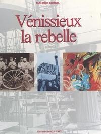 Maurice Corbel et Philippe Monsel - Vénissieux la rebelle.