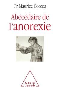 Maurice Corcos - Abécédaire de l'anorexie.