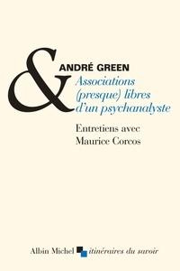 Maurice Corcos et André Green - Associations (presque) libres d'un psychanalyste.
