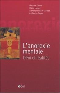 Maurice Corcos - L'anorexie mentale - Déni et réalités.