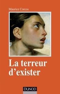 Maurice Corcos - La terreur d'exister - 2e éd. - Fonctionnements limites à l'adolescence.