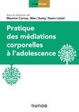 Maurice Corcos et Marc Gumy - Pratique des médiations corporelles à l'adolescence.