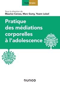 Maurice Corcos - Pratique des médiations corporelles à l'adolescence.