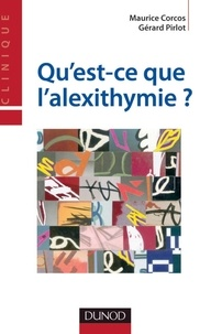 Maurice Corcos et Gérard Pirlot - Qu'est-ce que l'alexithymie ?.