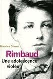 Maurice Corcos - Rimbaud, une adolescence violée.