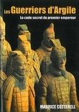 Maurice Cotterell - Les Guerriers d'Argile - Le code secret du premier empereur.