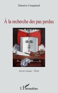 Maurice Couquiaud - A la recherche des pas perdus.