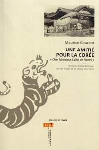 """Maurice Courant - Une amitié pour la Corée - """"Cher Monsieur Collin de Plancy""""."""