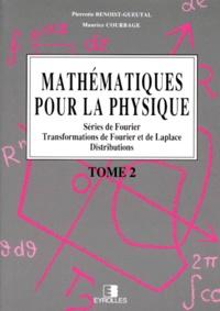 MATHEMATIQUES POUR LA PHYSIQUE. Tome 2, Séries de Fourier, Transformations de Fourier et de Laplace, Distributions, 2ème tirage 1995, 2ème édition.pdf