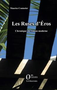 Maurice Couturier - Les Ruses d'Eros - Chronique du roman moderne.