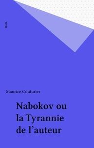 Maurice Couturier - Nabokov ou La tyrannie de l'auteur.