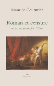Maurice Couturier - Roman et censure ou La mauvaise foi d'Eros.