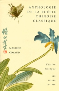 Maurice Coyaud - Anthologie bilingue de la poésie chinoise classique.