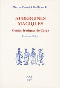 Maurice Coyaud - Aubergines magiques - Contes érotiques de Corée avec d'autres contes et des descriptions de fêtes populaires de Corée.