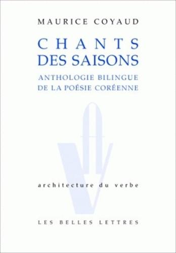 Maurice Coyaud - Chants des saisons - Anthologie de la poésie coréenne.