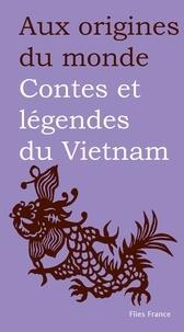 Maurice Coyaud et Thi Xuyên Lê - Contes et légendes du Vietnam.