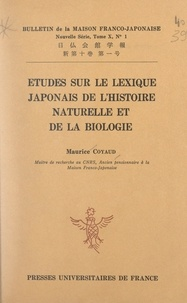 Maurice Coyaud - Études sur le lexique japonais de l'histoire naturelle et de la biologie.