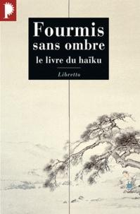 Maurice Coyaud - Fourmis sans ombre - Le livre du haïku.