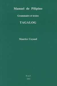 Maurice Coyaud - Manuel de Pilipino - Grammaire et textes tagalog.