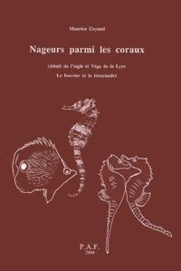 Maurice Coyaud - Nageurs parmi les coraux - (Altaïr de l'aigle, Véga de la Lyre, MC, MC2, Phénix, Félix, Europe, Claude, Io et Cie).