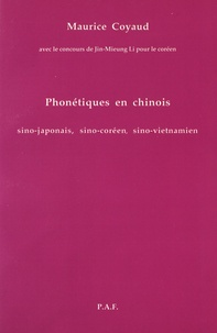 Maurice Coyaud - Phonétiques en chinois, sino-japonais, sino-coréen, sino-vietnamien.