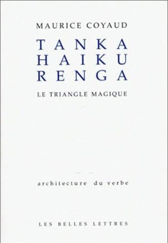 Maurice Coyaud - Tanka, haiku, renga - Le triangle magique.