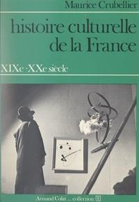 Maurice Crubellier et René Rémond - Histoire culturelle de la France, XIXe-XXe siècle.