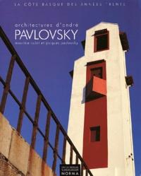 Maurice Culot et Jacques Pavlovsky - Architectures d'André Pavlovsky - La côte basque des années trente.