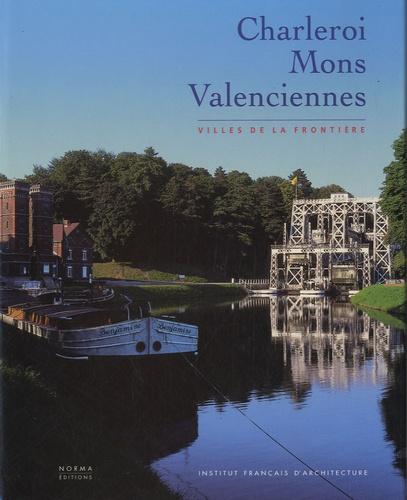 Charleroi Mons Valenciennes Villes De La De Maurice Culot Beau Livre Livre Decitre