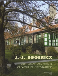 J.-J. Eggericx - Gentleman architecte, créateur de cités-jardins.pdf