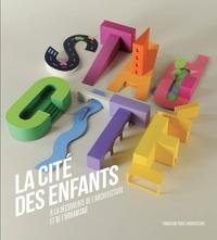 Maurice Culot et Anne-Marie Pirlot - La cité des enfants - A la découverte de l'architecture et de l'urbanisme.