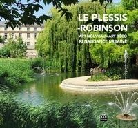 Maurice Culot et William Pesson - Le Plessis-Robinson - Art Nouveau, art déco, renaissance urbaine.