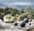Maurice Culot et Bruno Foucart - Modernes Arcadies - Domaines, demeures et jardins inspirés XIXe-XXe siècles.