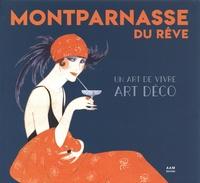 Montparnasse du rêve- Un art de vivre art déco - Maurice Culot |