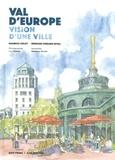 Maurice Culot et Bernard Durand-Rival - Val d'Europe - Vision d'une ville.