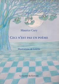 Maurice Cury et  Lourtis - Ceci n'est pas un poème.