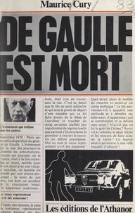 Maurice Cury - De Gaulle est mort.