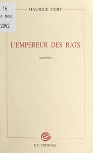 Maurice Cury - L'empereur des rats.