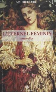 Maurice Cury - L'éternel féminin - Nouvelles.