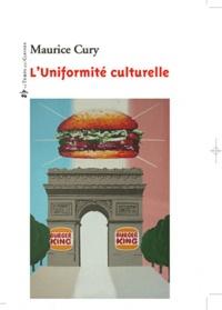 Maurice Cury - L'Uniformité culturelle.